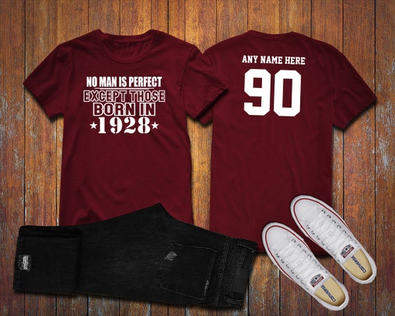 1928 No Man Is Perfect Except 90th Birthday Party Shirt 90