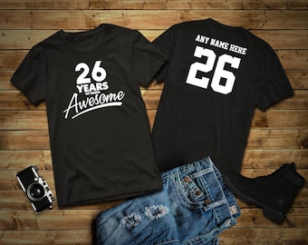 26 Years of Being Awesome 26th Birthday Party Shirt, 26 years old shirt, Personalized Birthday 26 year old, 26th Birthday Party Tee Shirt