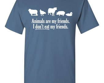 Animals are my friends. I don't eat my friends. Vegetarian tshirt vegetarian gift vegetarian shirt funny vegetarian animals rights TH-052