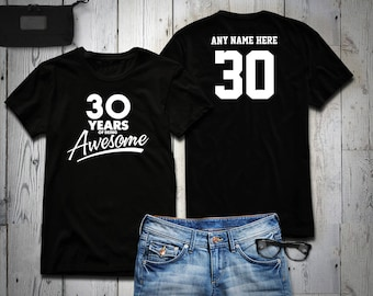 30 Years of Being Awesome 30th Birthday Party Shirt, 30 years old shirt, Personalized Birthday 30 year old, 30th Birthday Party Tee Shirt