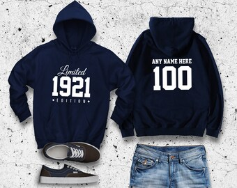 1921 Limited Edition Birthday Hoodie 100th Custom Name Celebration Gift mens womens ladies hooded sweatshirt sweater Unisex Personalized