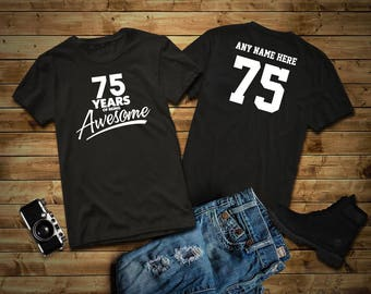 75 Years of Being Awesome 75th Birthday Party Shirt, 75 years old shirt, Personalized Birthday 75 year old, 75th Birthday Party Tee Shirt