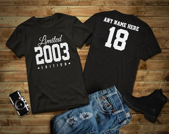 2003 Limited Edition 18th Birthday Party Shirt, 18 years old shirt, limited edition 18 year old, 18th birthday party tee shirt Personalized
