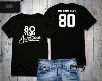 80 Years of Being Awesome 80th Birthday Party Shirt, 80 years old shirt, Personalized Birthday 80 year old, 80th Birthday Party Tee Shirt