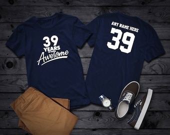 39 Years of Being Awesome 39th Birthday Party Shirt, 39 years old shirt, Personalized Birthday 39 year old, 39th Birthday Party Tee Shirt