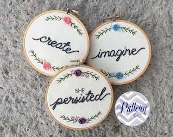 Hand Embroidery Pattern Downloadable Set of Three. Create. Imagine. She Persisted. Flower Embroidered Hoop Trio. Simple Floral Decor. Roses.
