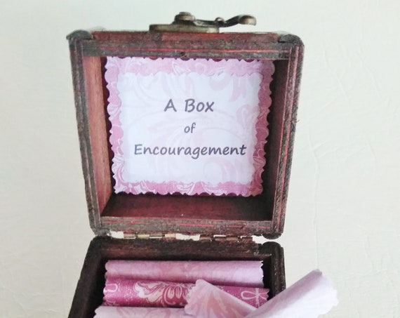 A Box of Encouragement - Encouraging, comforting quotes in a wood box - Get Well Gift, Cancer Gift, Divorce Gift, Breakup GIft