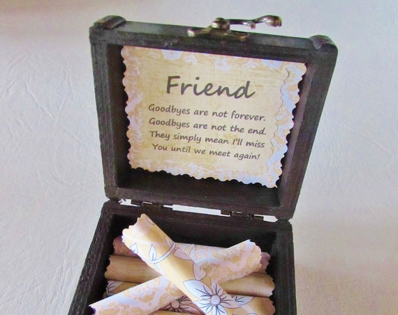 Friendship Scroll Box - Friend Goodby Gift - Friendship Quotes and Goodbye Quotes in Wood Chest