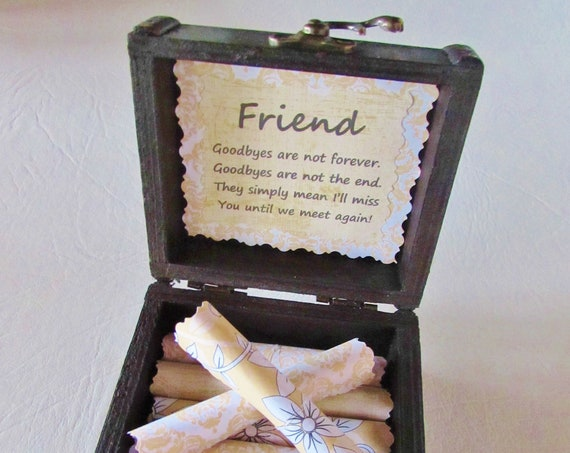 Friend Goodbye Scroll Box - friend and goodbye quotes in a wood chest - friend moving gift, friend goodbye gift, long distance friend