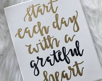Start Each Day With A Grateful Heart Canvas Quote Hand Lettering Lettered Sign Wall Decor Inspirational