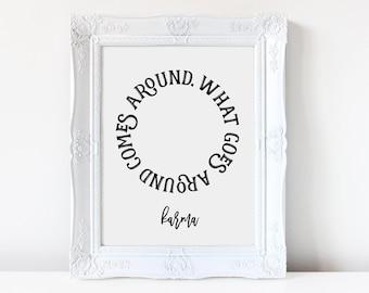 What Goes Around Comes Around Printable | Inspirational Quote Art | Karma Wall Art | Motivational Print | Karma Print | Karma Poster |