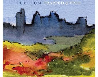 Rob Thom 'Trapped & Free' - 11 Track CD Album