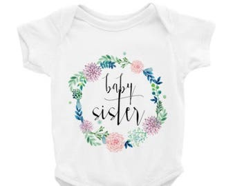 Baby Sister • Baby Bodysuit • One Piece • Baby Shirt • Snapsuit • Layette • Creeper • Girl • Funny • Outfit • Sisters Gift • Going Home