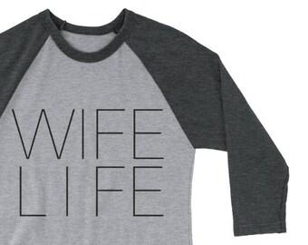 Wife Life Raglan • T-shirt • Vintage • Custom • T-shirts • Funny • Jesus • Women • Womens • Mom • Shirts • Hipster • Wife • Wifey • Baseball
