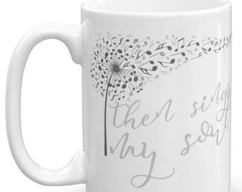 Mug • Ceramic Mug • 15 oz Mug • Large Ceramic Mug • Coffee Mug • Custom Mug • Mugs with Sayings • Mug Set • Coffee Cup • Then Sings my Soul