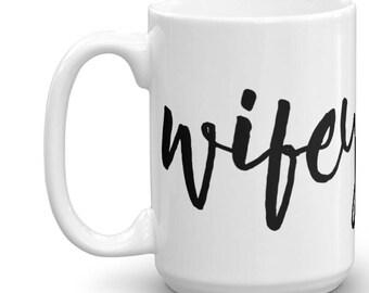 Wifey Mug • Ceramic Mug • 15 oz Mug • Large Ceramic Mug • Coffee Mug • Custom Mug • Mugs with Sayings • Mug Set • Coffee Cup • Cute • Wife