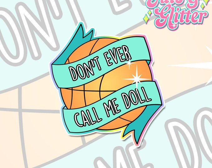 Don't Ever Call Me Doll Holographic Sticker