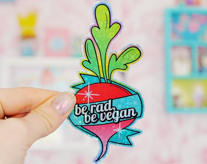 Be Rad, Be Vegan Holographic Sticker