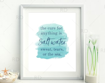 The cure for anything is salt water sweat, tears or the sea - PRINTABLE / Watercolor Printable / Wall Art / Blue Wall Art / Ocean Quote Art