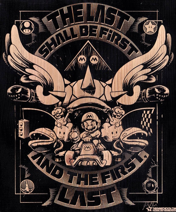 Mario Kart The Last Shall Be First And The First Last Wood Engraving