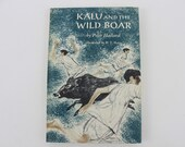 Kalu and the Wild Boar, Peter Hallard, Illustrated by W. T. Mars, Copyright 1973, Franklin Watts, Inc., 120 Pages, Hardbound, Weekly Reader