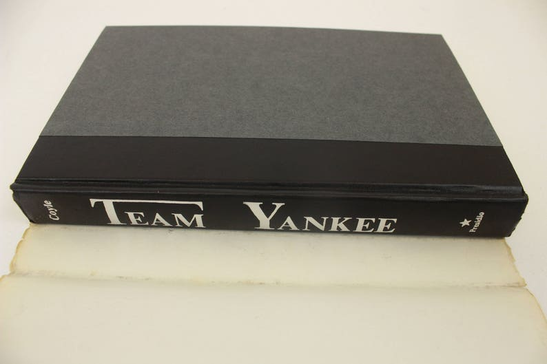 Team Yankee, by Harold Coyle, a Novel of World War III, Copyright 1987 by  Presidio Press, Hardcover, 276 Pages, Black / Gray Cover