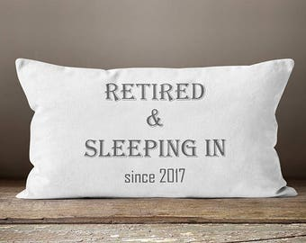Retirement Gifts For Women, Retired and Sleeping In Throw Pillow