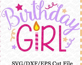Birthday Girl SVG Cutting File, birthday girl cutting file, birthday svg, birthday cutting file, birthday girl cut file