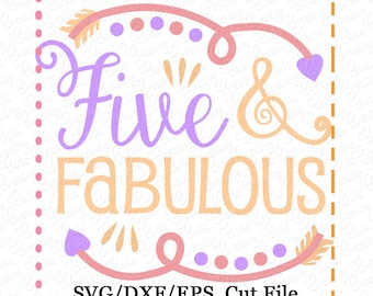 Five and Fabulous SVG Cutting File, fifth birthday svg, five birthday svg, birthday svg, birthday girl svg, girl birthday svg