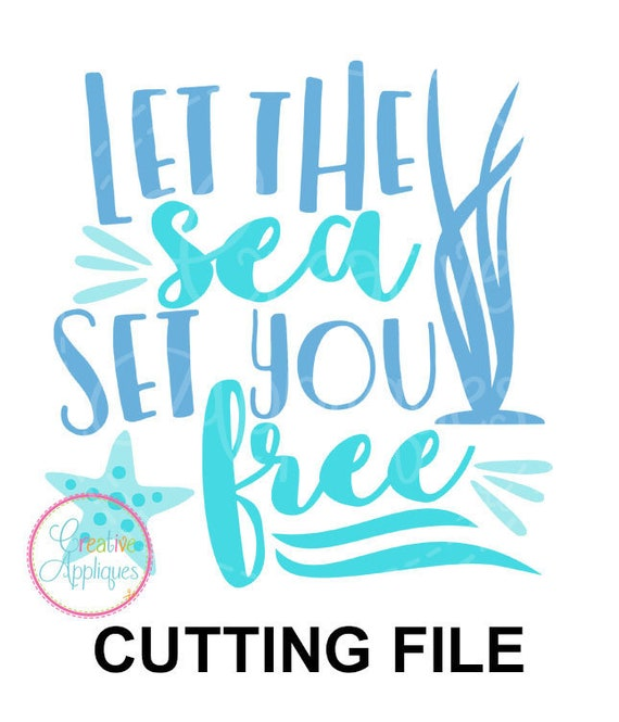 Let The Sea Set You Free Svg Eps Dxf Cutting File Ocean Etsy