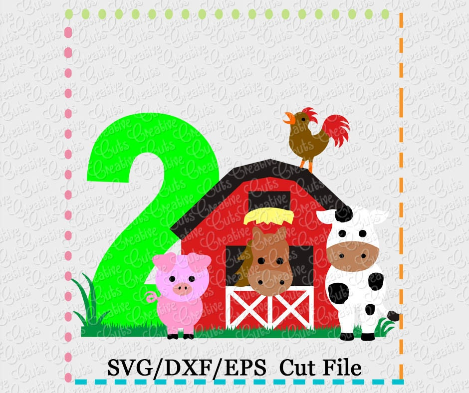 Barn With Animals Birthday 2 Svg Cutting File Farm Animals