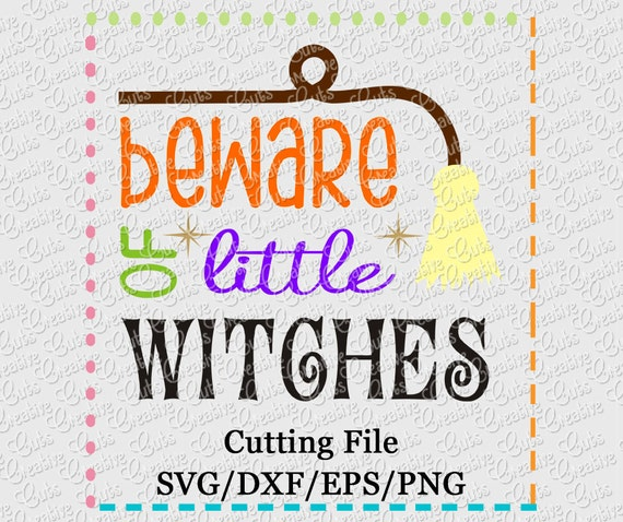 Exclusive Svg Eps Dxf Beware Of Little Witches Svg Halloween Etsy