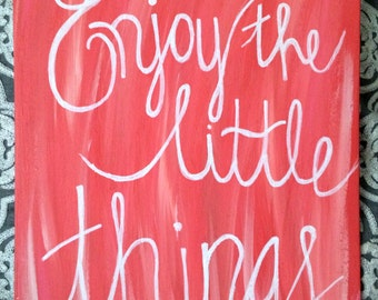 "Quote Canvas ""Enjoy the Little Things"""