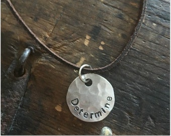 Hand Stamped 3/4 inch Circle Necklace (DETERMINE) - Word Necklace - Inspiring Necklace - Hammered Disc Necklace