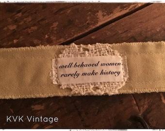 Boho Fabric Cuff Bracelet -  Well Behaved Women Rarely Make History Boho Jewelry - Boho Bracelet - Hippie Jewelry - Fabric Bracelet