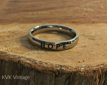 "Stainless Steel ""HOPE"" Ring - Band Ring - Hope Ring - 4mm Stainless Steel Ring - Stamped  Ring - Inspiring Ring - Word Ring"