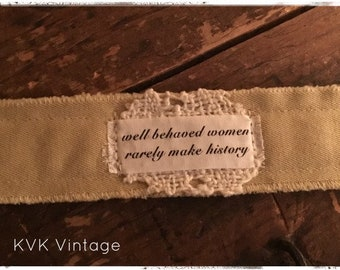 Boho Bracelet With Words Fabric (Well Behaved Women) - Cuff Bracelet - Handmade Bracelet - Bohemian Jewelry