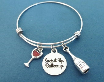 Suck it Up Buttercup, Wine, Glass, Bangle, Bracelet, Keep calm and suck it up, Have some wine and suck it up, Deal with it, Gift, Jewelry