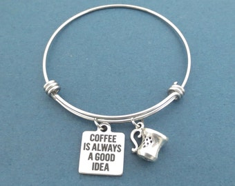 Coffee is always a good idea, Coffee, Cup, Silver, Bangle, Bracelet, Birthday, Best friends, Sister, Gilmore, Gift, Jewelry