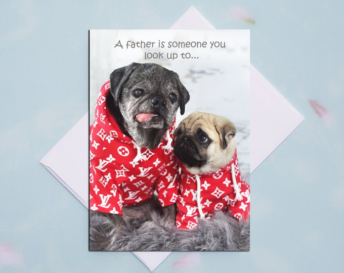 Father's Day Card - A Father is Someone You Look Up To - 5x7 -Pug and Kisses Card