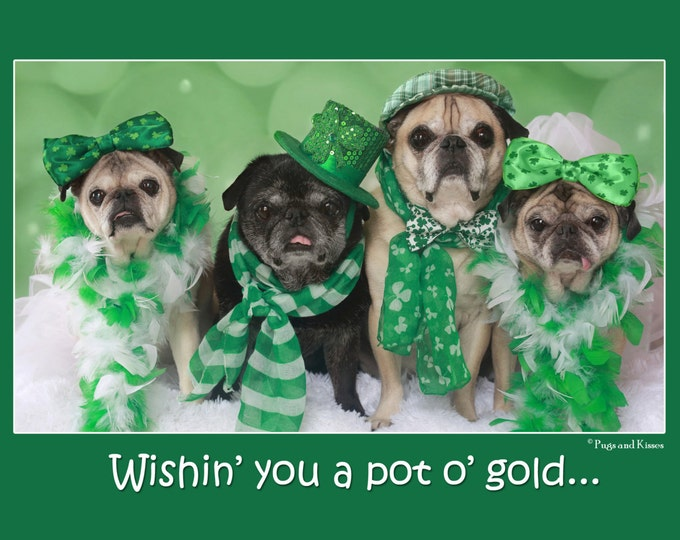 Pot O' Gold St. Partick's Day Pug Card by Pugs and Kisses