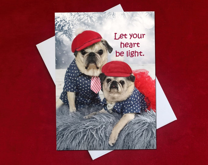 ALL NEW Pug Holiday Card - Let Your Heart Be Light - Pug Greeting Card - 5x7