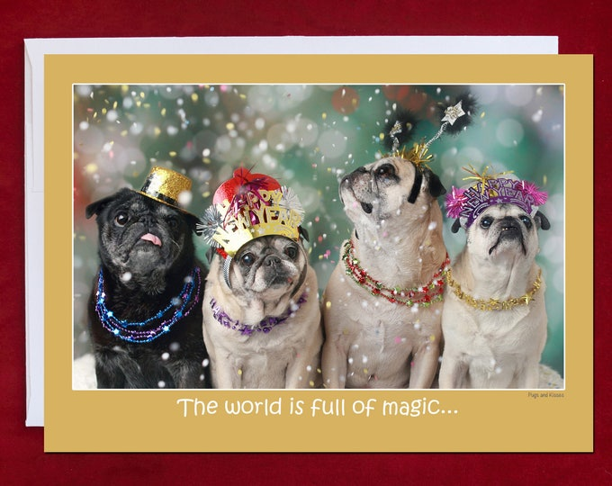 Happy New Year Card - The World Is Full of Magic - Pug Holiday Card - 5x7