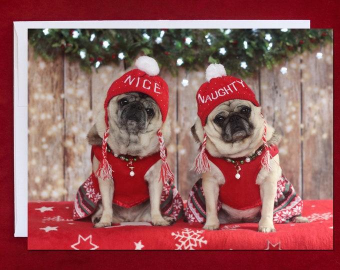 ALL NEW Pug Holiday Card - Naughty or Nice - Pug Greeting Card - 5x7