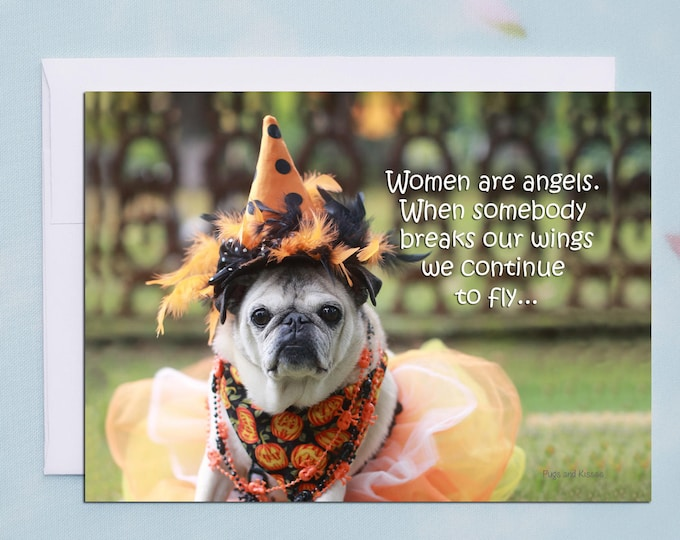 Funny Halloween Card - Women Are Angels -Pug Card - by Pugs and Kisses - 5x7