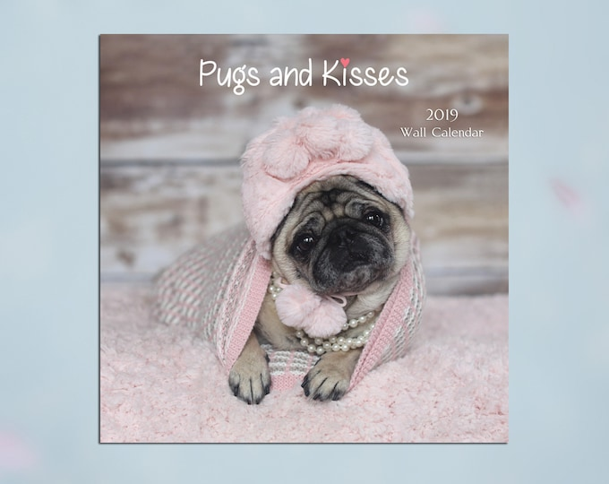 SALE!  2019 Wall Calendar - Pugs and Kisses