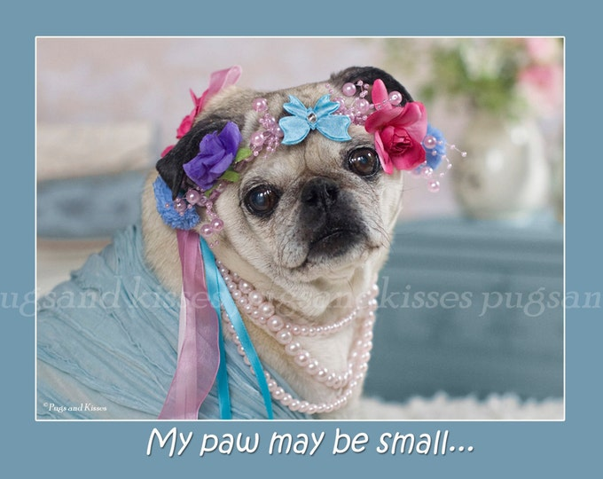 5x7 FATHER'S DAY CARD My Paw May Be Small Pug Greeting Day Card