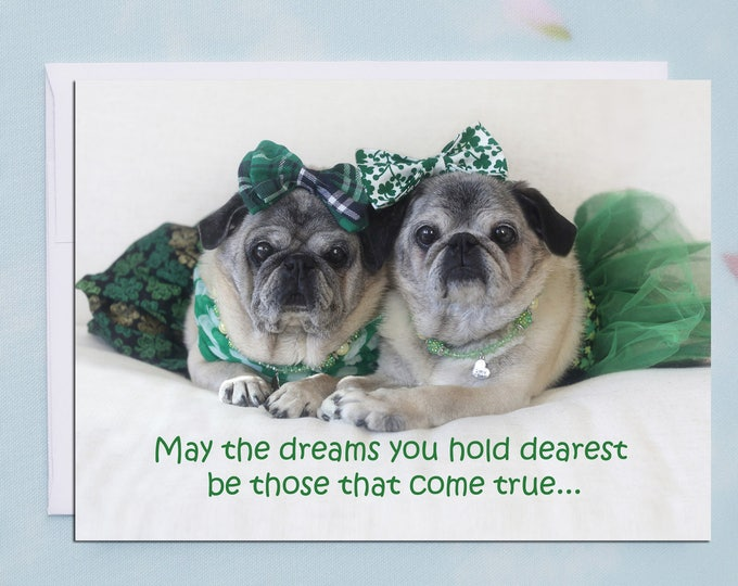 May the Dreams You Hold Dearest - St. Partick's Day Pug Card by Pugs and Kisses
