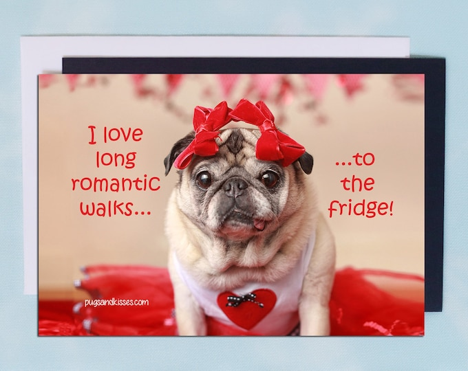 VALENTINE Pug Magnet - I Love Long Romantic Walks - 4 x 6 Pug magnet - by Pugs and Kisses
