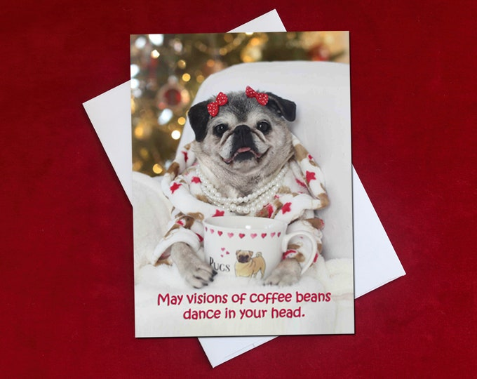 ALL NEW Pug Holiday Card - Visions of Coffee Beans - Pug Greeting Card - 5x7